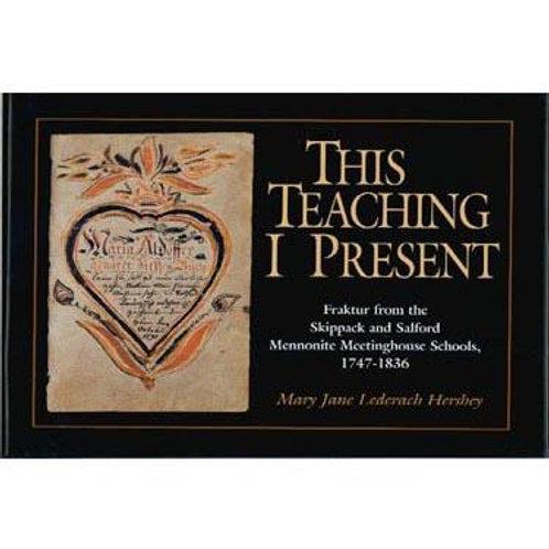 This Teaching I Present - Mary Jane Hershey