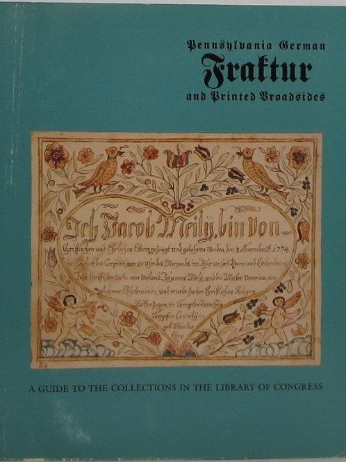 Pennsylvania German Fraktur and Printed Broadsides - Paul Conner, Jill Roberts