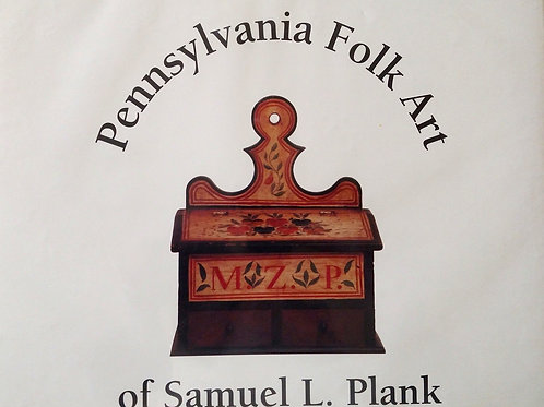 Pennsylvania Folk Art of Samuel L. Plank - Bonson, Boring, Conrad
