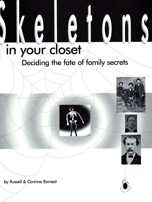 Skeletons in Your Closet: Deciding the Fate of Family Secrets - Russell Earnest