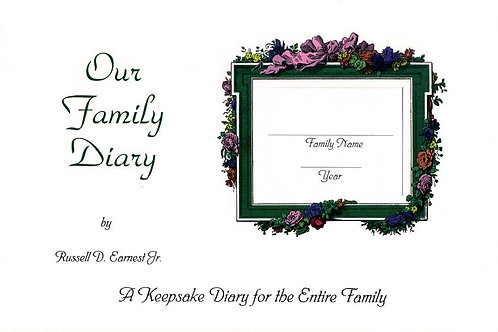 Our Family Diary A Keepsake Diary for the Entire Family By Russell D. Earnest Jr