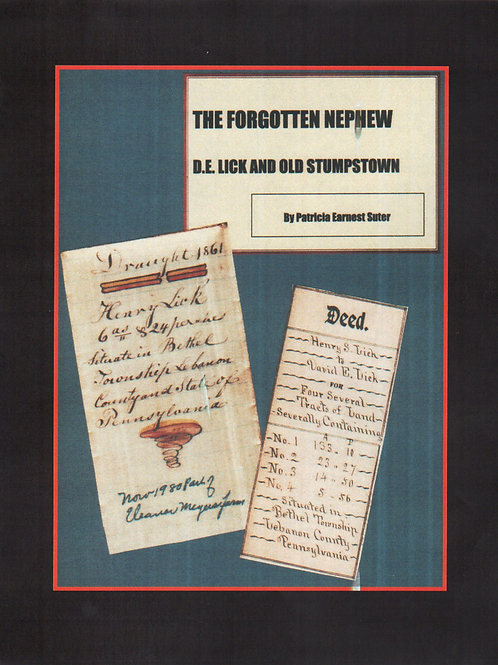 The Forgotten Nephew: D.E. Lick and Old Stumpstown by Patricia Earnest Suter