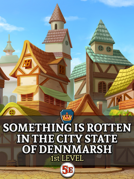 Something is Rotten in the City State of Dennmarsh.png