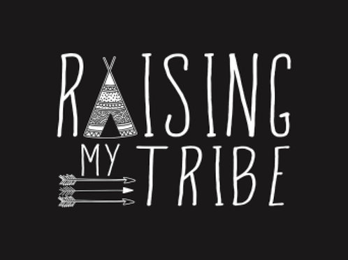 Raising My Tribe
