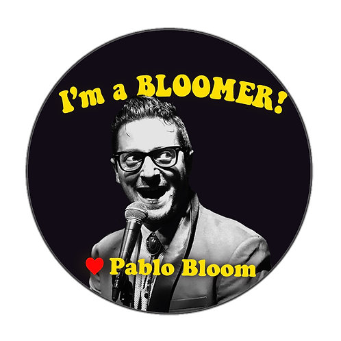 Badge - I'm a BLOOMER!