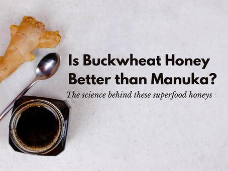 Is Buckwheat honey better than Manuka honey?
