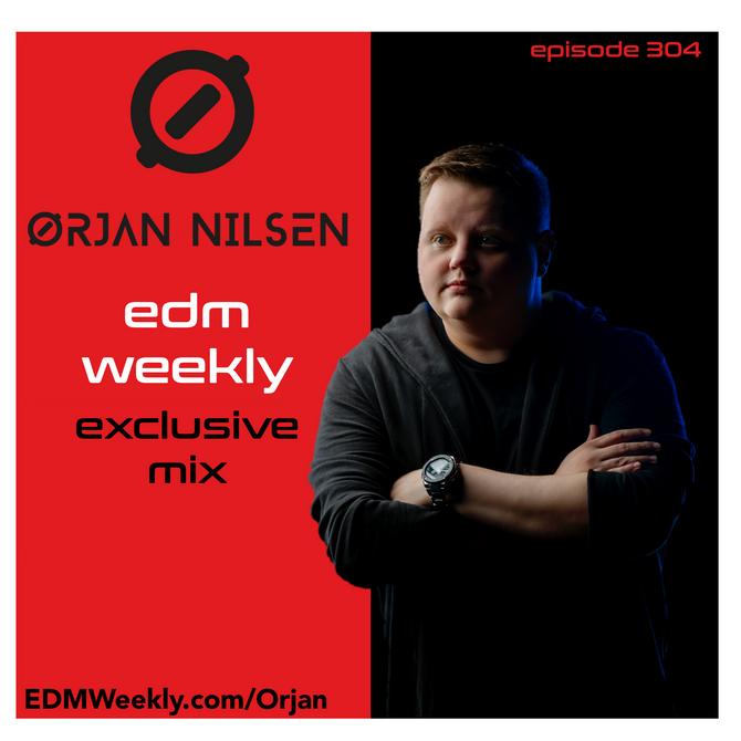 Orjan Nilsen Guest Mix | EDM Weekly Episode 304 Tracklist