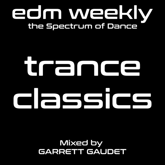Trance Classics Mix | EDM Weekly Episode 336 Tracklist