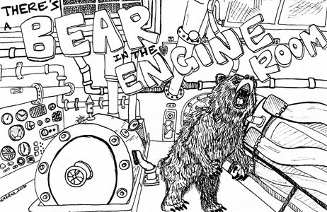 There's a Bear in the Engine Room