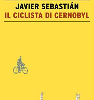"""Il libro sul comodino: """"Il ciclista di Chernobyl"""" di Sebastian Javier"""