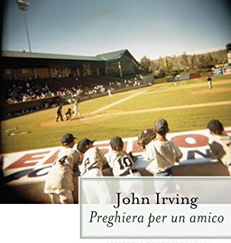 """""""Preghiera per un amico"""" di John Irving"""