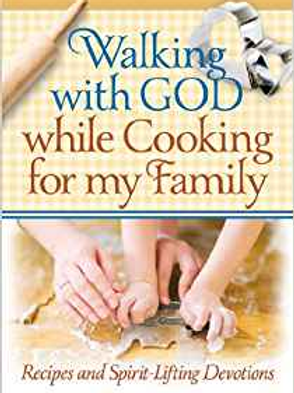 Walking with God While Cooking for My Family
