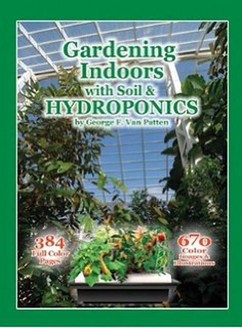 GARDENING INDOORS WITH SOIL AND HYDROPONICS (VAN PATTEN)