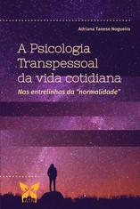 A Psicologia Transpessoal da Vida Cotidiana