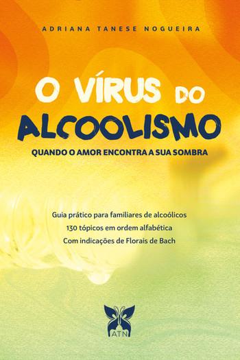 O Vírus do Alcoolismo