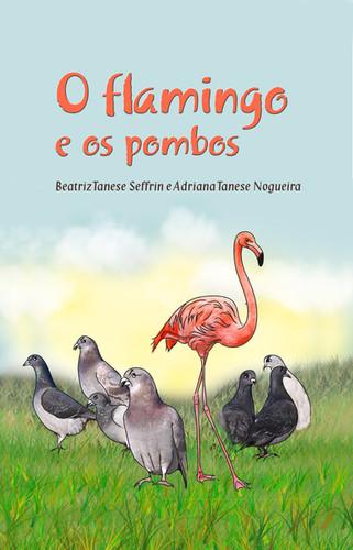 O Flamingo e os Pombos