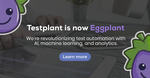 testplant-is-now-eggplant-banner.png