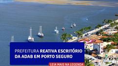 Prefeitura reativa escritório da ADAB em Porto Seguro