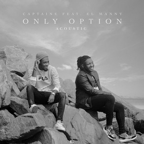 """Acoustic Version for """"Only Option"""" featuring El Manny OUT NOW!!!"""