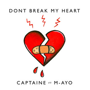 """""""DON'T BREAK MY HEART"""" OUT NOW!!!"""