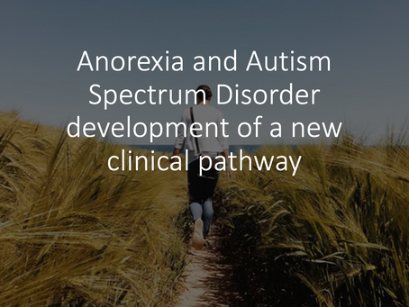 Anorexia and Autism Spectrum Disorder development of a new clinical pathway