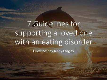 7 Guidelines for supporting a loved one with an eating disorder