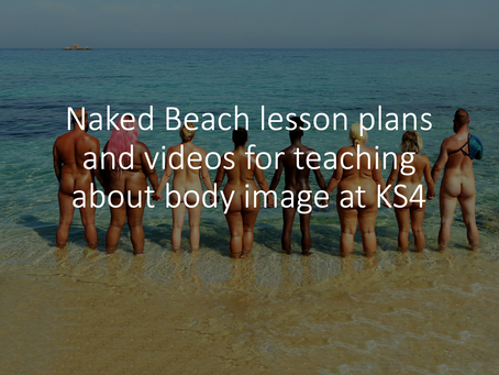 Naked Beach Body Image Lesson Plans for KS4