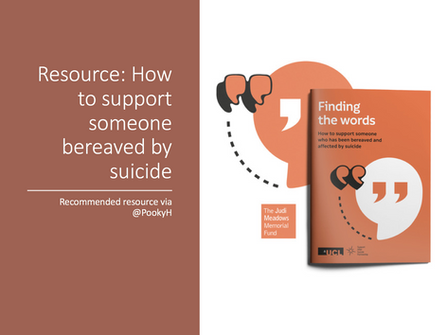 Resource: How to support someone bereaved by suicide