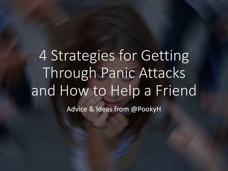 4 Strategies for Getting Through Panic Attacks and How to Help a Friend