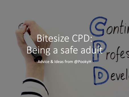 Bitesize CPD: being a safe adult