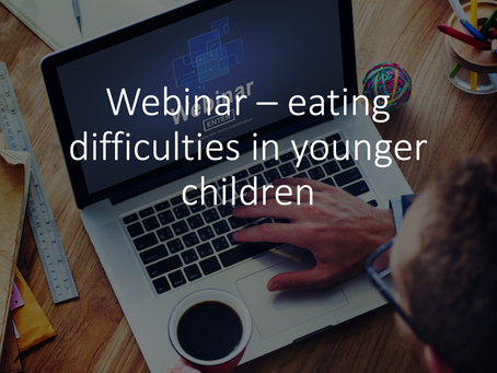 Webinar: Eating Difficulties in Younger Children