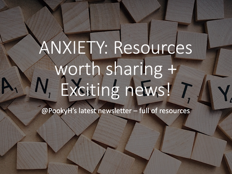 ANXIETY: Resources worth sharing + Exciting news!