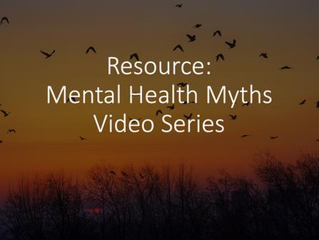 Resource: Mental Health Myths Video Series