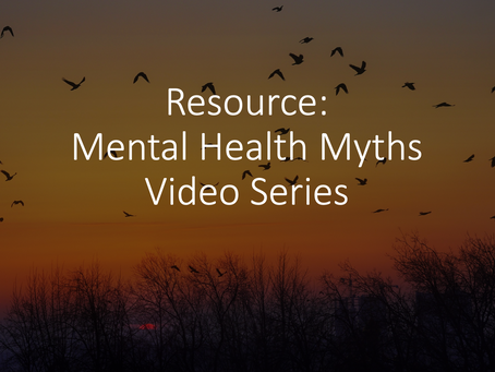 Resource: Mental Health Myths Video Series