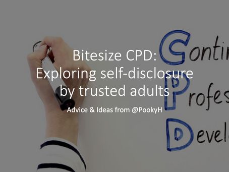 Bitesize CPD: Exploring self-disclosure by trusted adults