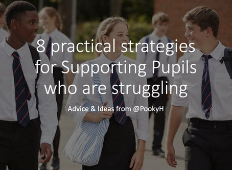 8 practical strategies for Supporting Pupils who are struggling