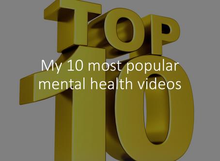 My 10 most popular mental health videos