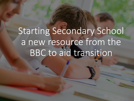 Starting Secondary School - a new resource from the BBC to aid transition