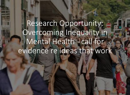 Overcoming Inequality in Mental Health - call for evidence re ideas that work