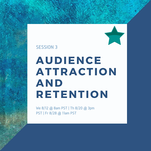 Study Session 3: Audience Attraction and Retention