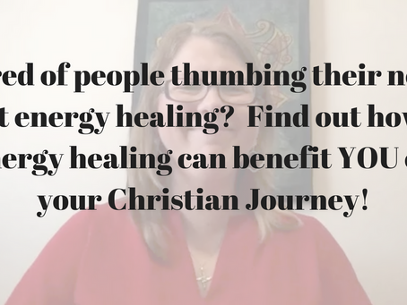 Find out how to use Energy Healing on YOUR Christian Journey!