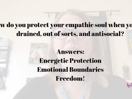 How to Protect your Empathic Soul