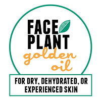 Face Plant golden oil: for dry, dehydrated, or experienced skin