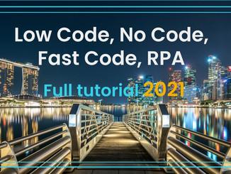 Low Code, No Code, Fast Code, or RPA. Full tutorial 2021