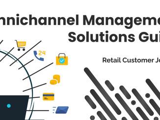 Retail Customer Journey: Omnichannel Management Solutions Guide