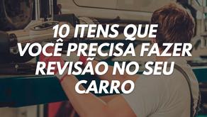 10 itens que você precisa fazer revisão no seu carro.