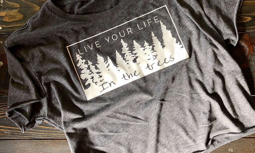 LIVE YOUR LIFE IN THE TREES