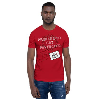 T-Shirt Unisexe - Prepared To Get Perfected (Rouge)