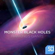Monster Black Holes (Hawking's Giants) - Sci-Fi Channel