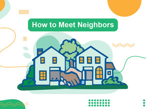 10 Tips on How to Meet Neighbors When You Move to a New Area
